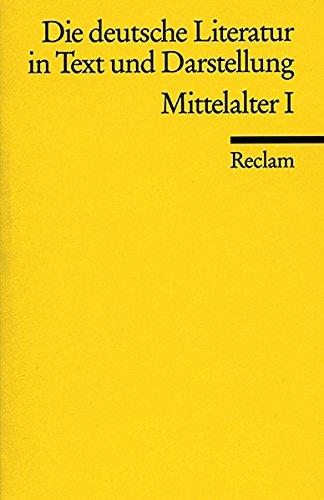 Die deutsche Literatur in Text und Darstellung. Mittelalter I.
