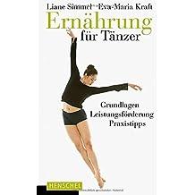 Ernährung für Tänzer: Grundlagen, Leistungsförderung, Praxistipps