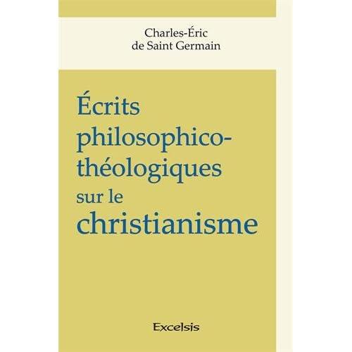 Écrits philosophico-théologiques sur le christianisme