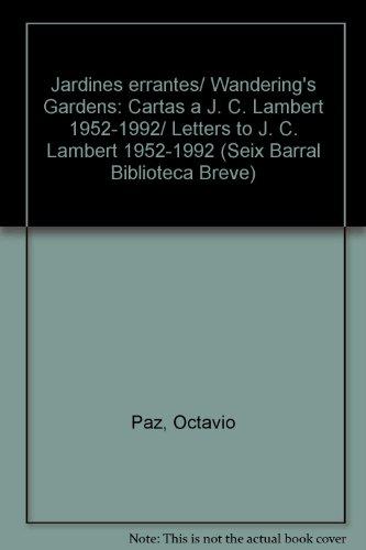 Jardines errantes/Wandering's Gardens: Cartas a J. C. Lambert 1952-1992/Letters to J. C. Lambert 1952-1992 (Seix Barral Biblioteca Breve) por Octavio Paz