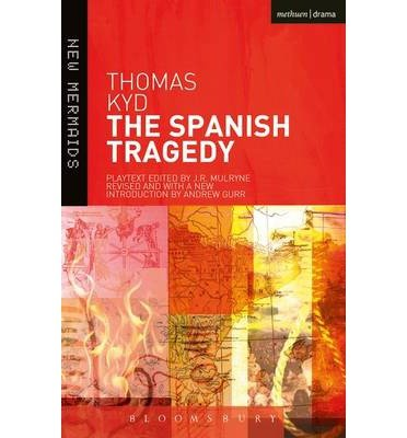 [(The Spanish Tragedy)] [ By (author) Thomas Kyd, Edited by Andrew Gurr, Edited by J. R. Mulryne ] [December, 2009]