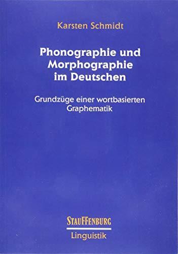 Phonographie und Morphographie im Deutschen: Grundzüge einer wortbasierten Graphematik (Stauffenburg Linguistik)