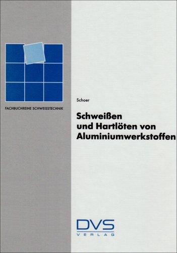 Schweißen und Hartlöten von Aluminiumwerkstoffen (Fachbuchreihe Schweisstechnik) - Aluminium-buch