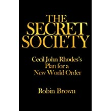 The secret society: Cecil John Rhodes's plan for a new world order