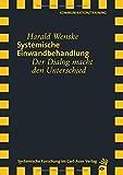 Systemische Einwandbehandlung: Der Dialog macht den Unterschied (Verlag für systemische Forschung)