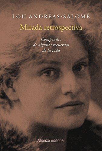 Mirada retrospectiva: Compendio de algunos recuerdos de la vida (Alianza Literaria (Al))