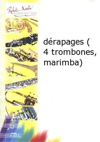 ROBERT MARTIN NAULAIS J    DERAPAGES (4 TROMBONES  MARIMBA)