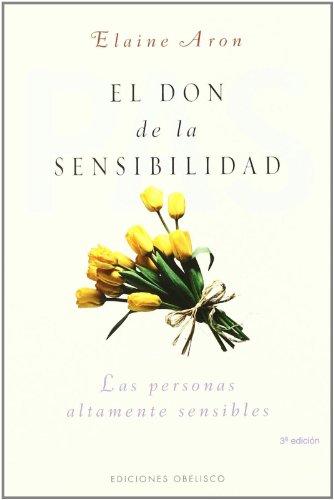 El don de la sensibilidad (PSICOLOGÍA) por ELAINE ARON