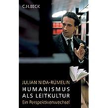 Humanismus als Leitkultur. Ein Perspektivenwechsel