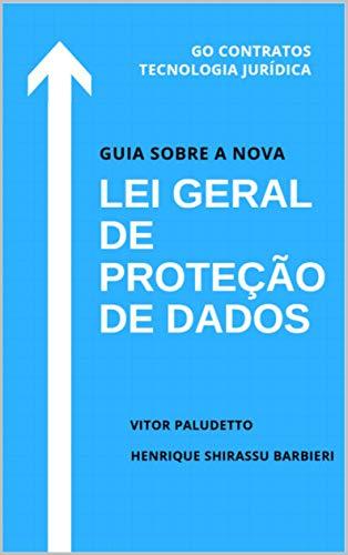 Guia Sobre a Nova Lei Geral de Proteção de Dados (1) (Portuguese Edition) por Vitor Paludetto