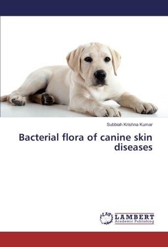 Bacterial flora of canine skin diseases por Subbiah Krishna Kumar