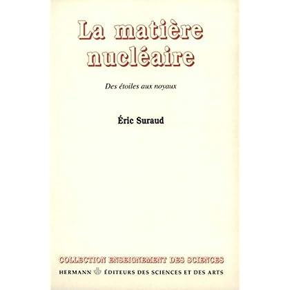 La matière nucléaire (Enseignement des sciences)