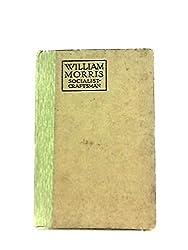 William Morris, Craftsman - Socialist