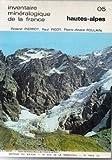 Inventaire minéralogique de la France n° 5 - Hautes-Alpes 05 (Minéralogie des Hautes Alpes)...