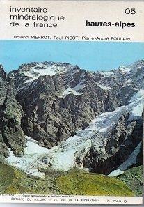 Inventaire minéralogique de la France n° 5 - Hautes-Alpes 05 (Minéralogie des Hautes Alpes)
