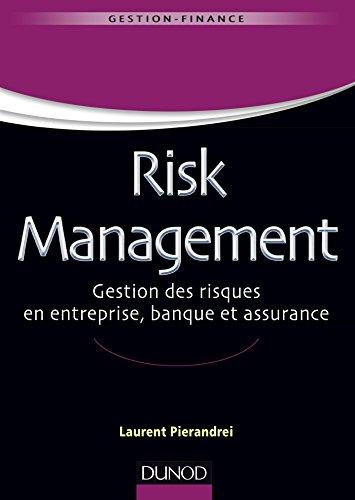 Risk Management - Gestion des risques en entreprise, banque et assurance