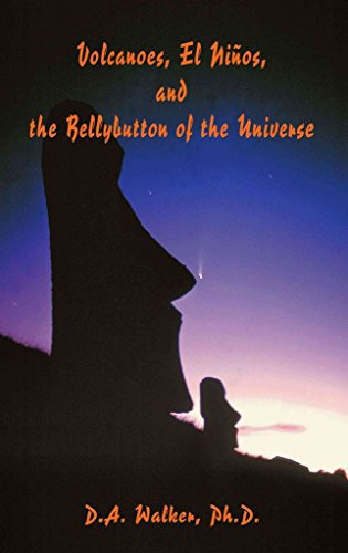 [(Volcanoes, El Ninos, and the Bellybutton of the Universe)] [By (author) D A Walker ] published on (August, 2001) par D A Walker