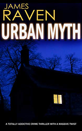 URBAN MYTH a totally addictive crime thriller with a massive twist (Detective Jeff Temple Book 2) by [RAVEN, JAMES]