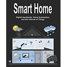 Smart Home: Digital Assistants, Home Automation, and the Internet of Things