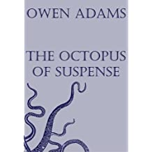 The Octopus of Suspense