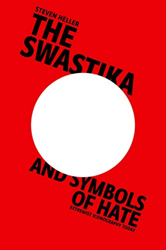 The Swastika and Symbols of Hate: Extremist Iconography Today (English Edition) -