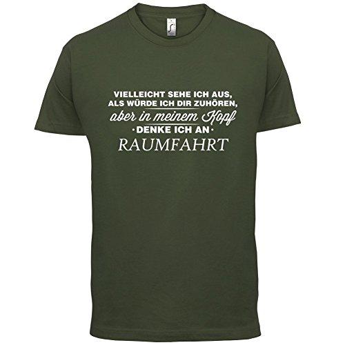 Vielleicht sehe ich aus als würde ich dir zuhören aber in meinem Kopf denke ich an Raumfahrt - Herren T-Shirt - 13 Farben Olivgrün