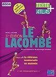 Le Lacombe - Précis d'anatomie et de physiologie humaines: Textes + atlas....