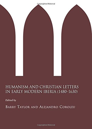 humanism-and-christian-letters-in-early-modern-iberia-1480-1630