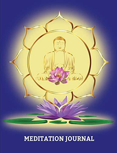 "Meditation Journal: Journal for logging all your Meditations, College Lined 150 pages 7.44"" x 9.69\"" Buddha Lotus Blue Cover"