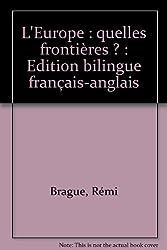 L'Europe : quelles frontières ? : Edition bilingue français-anglais