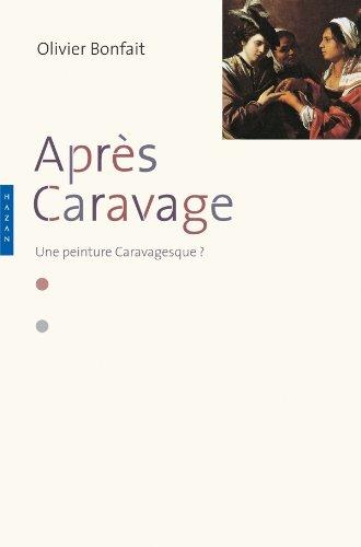 Aprs Caravage : Une peinture caravagesque ?
