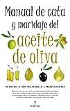 Manual de cata y maridaje del aceite de oliva (Gastronomia (almuzara))