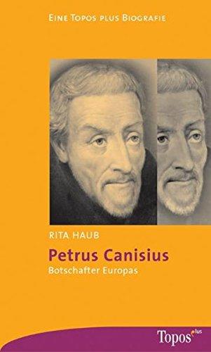 Petrus Canisius: Botschafter Europas (Topos plus - Taschenbücher)