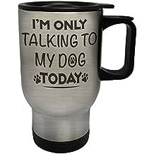 Solo parlando con il mio cane Viaggi termica in acciaio inox tazza 14 once 400ml v738ts