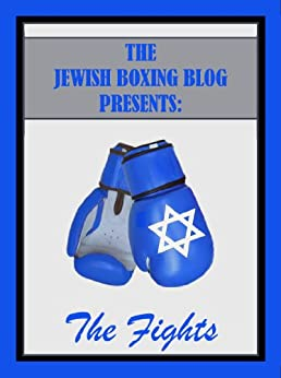 Jewish Boxing Blog Presents: The Fights Descargar PDF