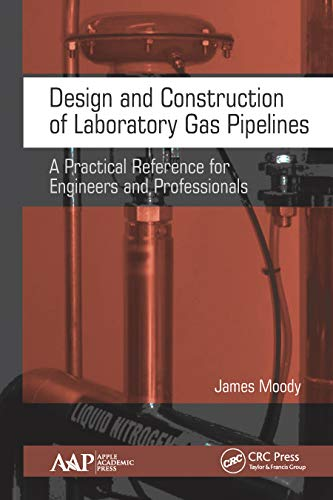 Design and Construction of Laboratory Gas Pipelines: A Practical Reference for Engineers and Professionals (English Edition)