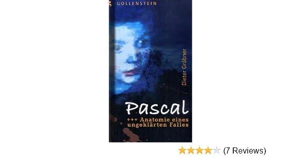 Pascal: Anatomie eines ungeklärten Falles: Amazon.de: Dieter Gräbner ...