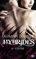 Hybrides, T6 - Colère de Laurann Dohner