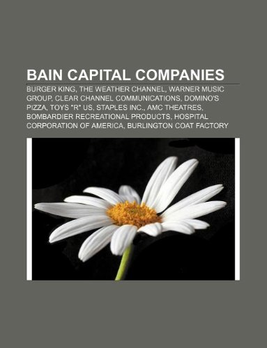 bain-capital-companies-burger-king-the-weather-channel-warner-music-group-clear-channel-communicatio