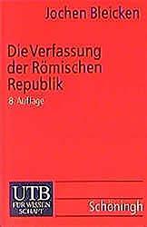 Die Verfassung der Römischen Republik: Grundlagen und Entwicklung by Jochen Bleicken (1999-11-29)