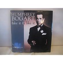 Humphrey Bogart: Take it and Like it by Jonathan Coe (1991-09-19)