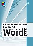 Wissenschaftliche Arbeiten schreiben mit Microsoft Office Word 2016, 2013, 2010 und 2007