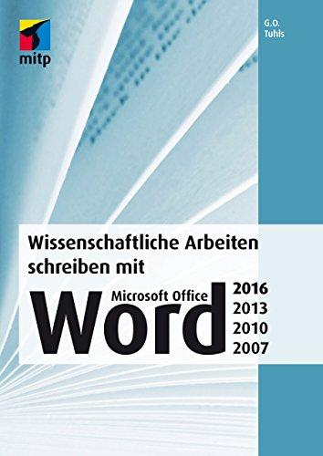 Wissenschaftliche Arbeiten schreiben mit Microsoft Office Word 2016, 2013, 2010 und 2007 (mitp Professional)