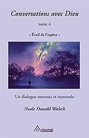 Conversations avec Dieu, tome 4: Éveil de l'espèce – un dialogue nouveau et inatt
