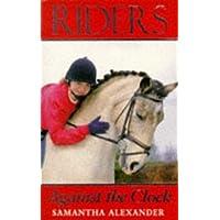 Against the Clock (Riders) by Samantha Alexander (4-Apr-1997) Paperback - Alexander Clock