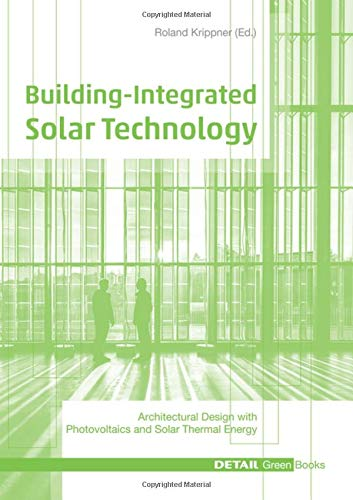 Building Integrated Solar Technology (DETAIL Green Books)
