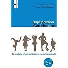 Bajo presión: Cómo educar en un mundo hiperexigente (AMBITO PERSONAL)