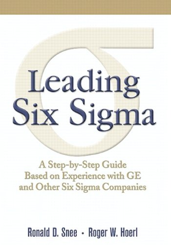 leading-six-sigma-a-step-by-step-guide-based-on-experience-with-ge-and-other-six-sigma-companies
