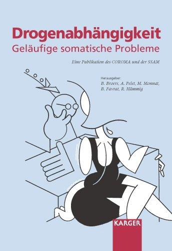 Drogenabhängigkeit: Geläufige somatische Probleme Publikation des COROMA (Collège romand de médecine de l'addiction), Mitglied der Schweizerischen Gesellschaft für Suchtmedizin (SSAM)