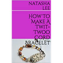 How To Make A Twit-Twoo Cord Bracelet (English Edition)